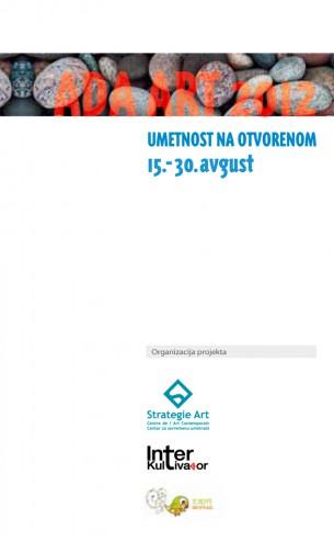 15-30 avgust  Ada Ciganlija  Udruženje građana Interkultivator u saradnji sa Centrom za savremenu umetnost Strategie Art i udruženjem Ezop, organizuje izložbu radova mladih  umetnika i umetnica koji su stvaraoci naše umetničke i kulturne budućnosti.  Očekujemo Vas!